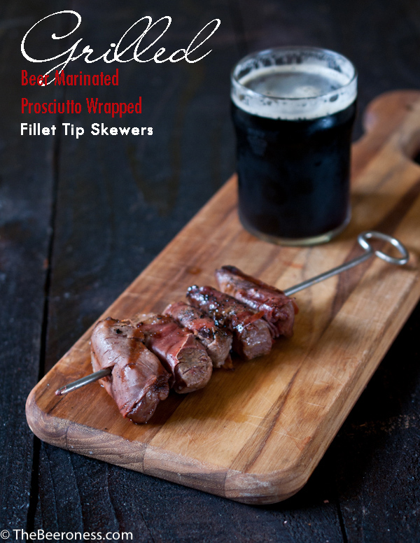 Grilled Beer Marinated Prosciutto Wrapped Filet Tip Skewers