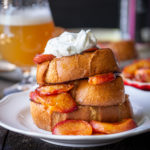 Brioche French Toast with Beer Caramelized Peaches